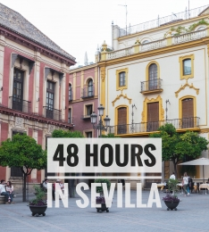 48 Hours In Sevilla